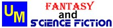 The University of Michigan Fantasy and Science Fiction Home Page